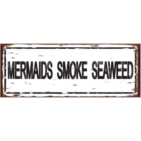 Mermaids Smoke Seaweed Metal Sign