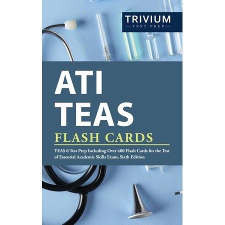 Ati Teas Flash Cards : Teas 6 Test Prep Including Over 400 Flash Cards for the Test of Essential Academic Skills Exam, Sixth Edition