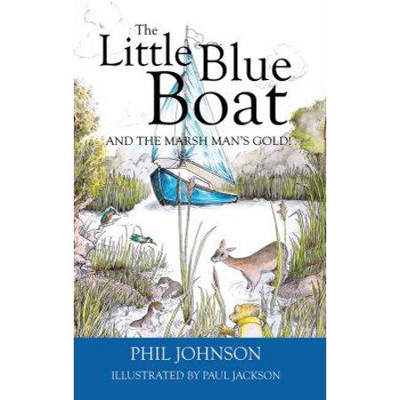 LITTLE BLUE BOAT & THE MARSH MANS GOLD - Little Man In The Boat