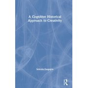 A Cognitive-Historical Approach to Creativity (Hardcover)