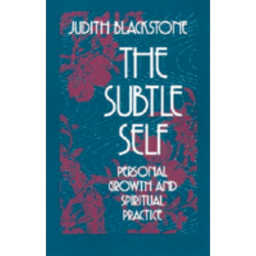 The Subtle Self: Personal Growth and Spiritual Practice