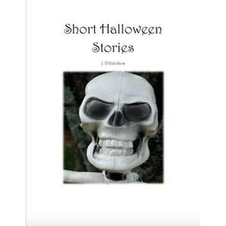 Short Halloween Stories - eBook - Halloween History Short Version