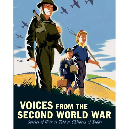 Voices from the Second World War : Stories of War as Told to Children of