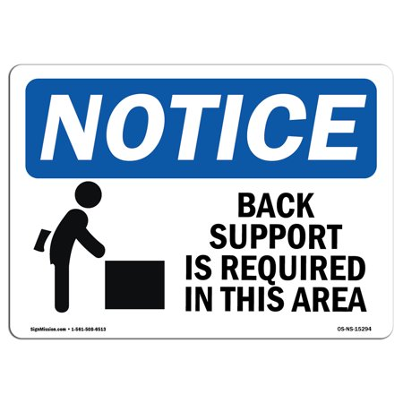 OSHA Notice Sign - NOTICE Back Support Required In This Area | Choose from: Aluminum, Rigid Plastic or Vinyl Label Decal | Protect Your Business, Construction Site | Made in the