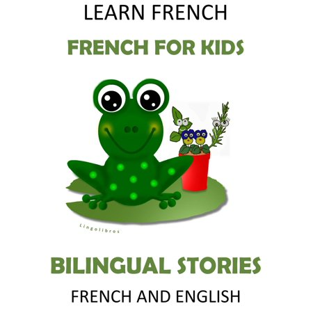 Learn French: French for Kids - Bilingual Stories in English and French -