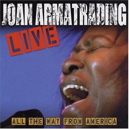 Joan Armatrading Live: All the Way from America (The Best Of Joan Armatrading)