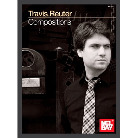 Mel Bay Travis Reuter  Compositions