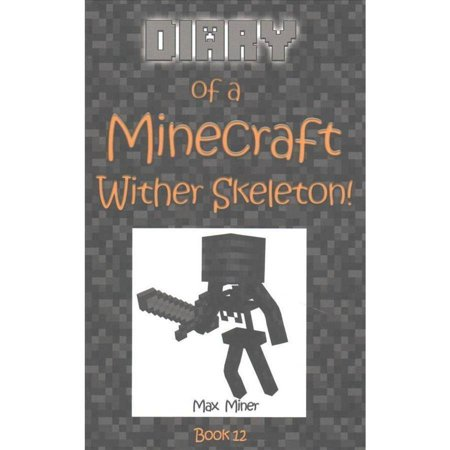 Diary Of A Minecraft Wither Skeleton