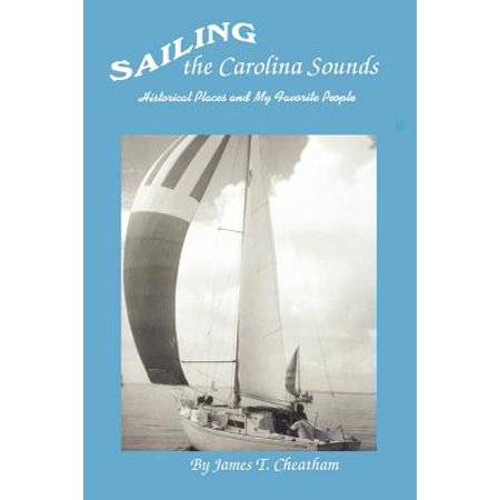 Sailing the Carolina Sounds : Historical Places and My Favorite