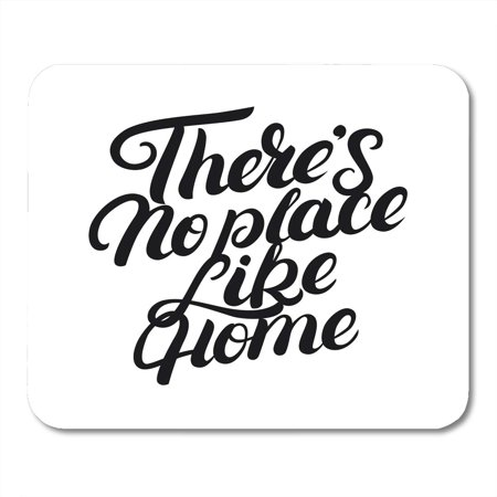 KDAGR Gray Graphic There No Place Like Home Lettering Quote Inspirational Phrase for Housewarming Best Mousepad Mouse Pad Mouse Mat 9x10