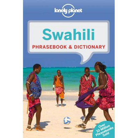Lonely Planet Swahili Phrasebook & Dictionary (The Spread Of Bantu Languages Including Swahili)