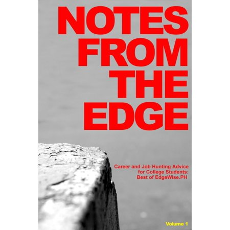 Notes from the Edge: Career and Job Hunting Advice for College Students (Best of EdgeWise.PH Vol. 1) -