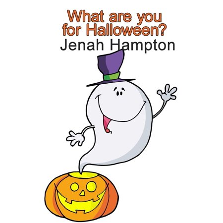 What Are You For Halloween (Illustrated Children's Book Ages 2-5) - eBook](Hampton Halloween Hours)