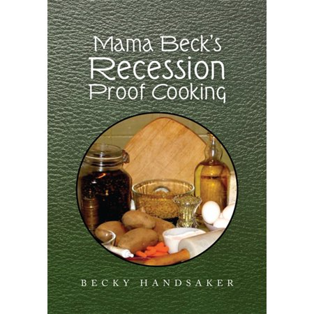 Mama Beck's Recession Proof Cooking - eBook (Best Recession Proof Stocks)