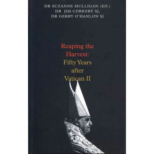 Reaping the Harvest: Fifty Years After Vatican II