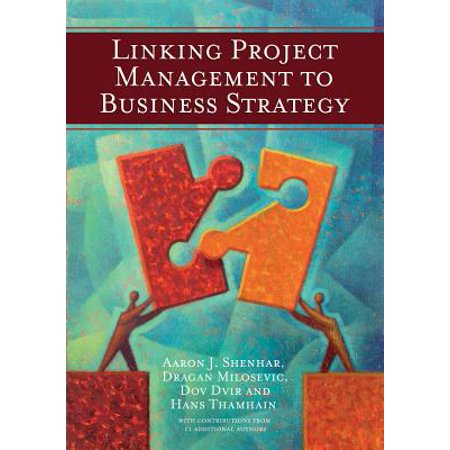 Linking Project Management to Business Strategy Project Management Business Requirements