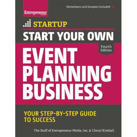Start Your Own Event Planning Business : Your Step-By-Step Guide to Success