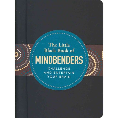 The Little Black Book of Mind Benders: Challenge and Entertain Your Brain
