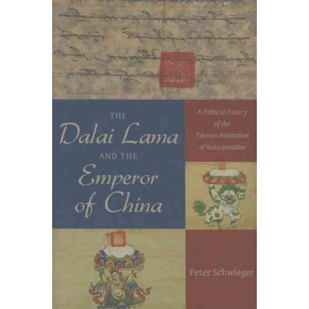 The Dalai Lama And The Emperor Of China  A Political History Of The Tibetan Institution Of Reincarnation