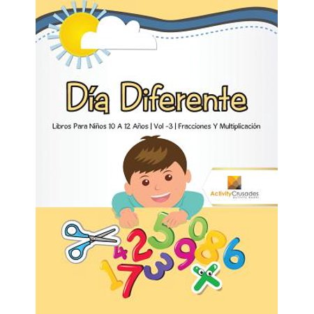 Dia Diferente : Libros Para Ninos 10 a 12 Anos - Vol -3 - Fracciones y Multiplicacion](Di No A Halloween Para Ninos)