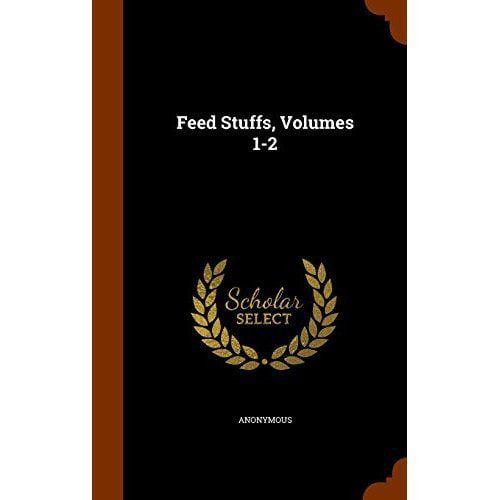 Feed Stuffs, Volumes 1-2
