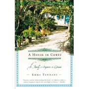 A House in Corfu : A Family's Sojourn in Greece