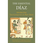 The Essential Diaz : Selections from The Conquest of New Spain