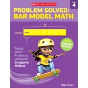 Problem Solved: Bar Model Math: Grade 4: Tackle Word Problems Using the Singapore Method (Paperback)