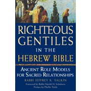 Righteous Gentiles in the Hebrew Bible : Ancient Role Models for Sacred Relationships