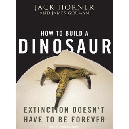 How to Build a Dinosaur: Extinction Doesn't Have to Be Forever (Audiobook)