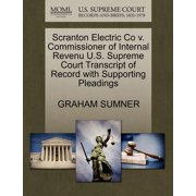 Scranton Electric Co V. Commissioner of Internal Revenu U.S. Supreme Court Transcript of Record with Supporting Pleadings