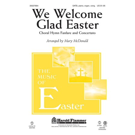 Shawnee Press We Welcome Glad Easter (Choral Hymn Fanfare and Concertato) SATB, PIANO AND ORGAN by Mary McDonald