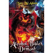 Alcohol, Bibles, and Demons