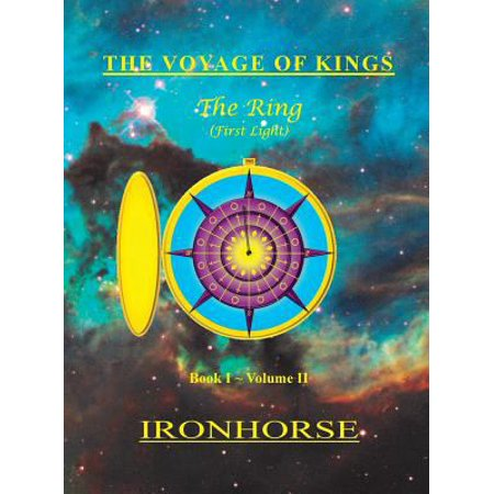 The Voyage Of Kings  The Ring  First Light  Book I Volume Ii