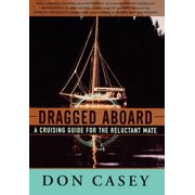 Dragged Aboard : A Cruising Guide for a Reluctant Mate