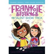 Frankie Sparks and the Talent Show Trick - eBook