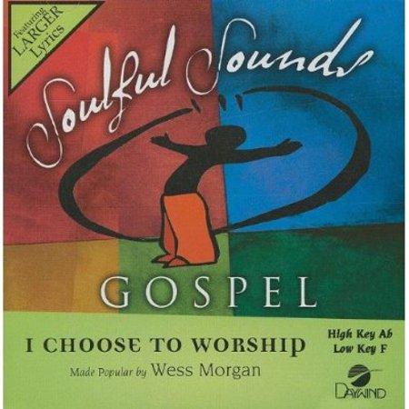 I Choose To Worship [Accompaniment/Performance Track] (Soulful Sounds