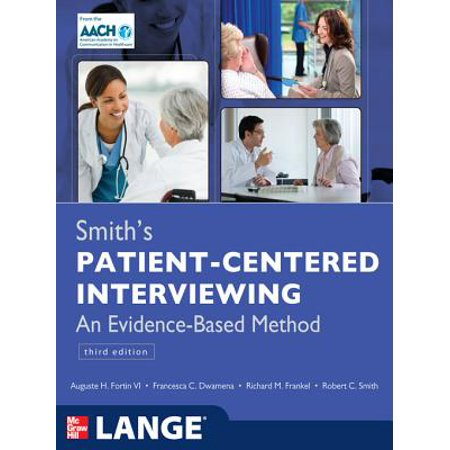 Smith's Patient Centered Interviewing: An Evidence-Based Method, Third Edition -