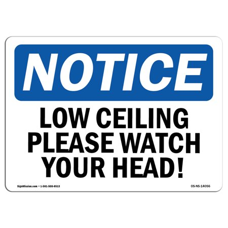 OSHA Notice Sign - Low Ceiling Please Watch Your Head! | Choose from: Aluminum, Rigid Plastic or Vinyl Label Decal | Protect Your Business, Construction Site, Warehouse & Shop Area | Made in the USA](Low Price Shopping Sites)