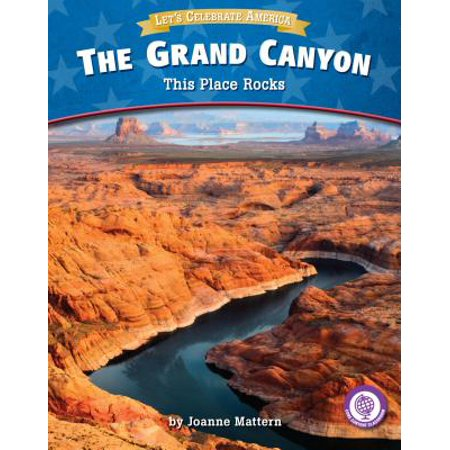 The Grand Canyon : This Place Rocks (Grand Canyon Rock)