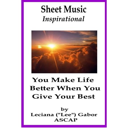 Sheet Music You Make Life Better When You Give Your Best - (Your Best Friend Sheet Music)