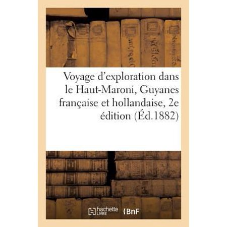 Voyage D  039 Exploration Dans Le Haut Maroni  Guyanes Francaise Et Hollandaise  2E Edition  Ed 1882   Histoire   French