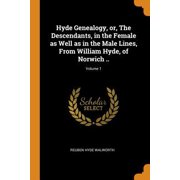 Hyde Genealogy, Or, the Descendants, in the Female as Well as in the Male Lines, from William Hyde, of Norwich ..; Volume 1 Paperback