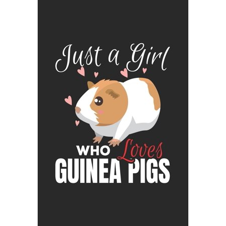 Just A Girl Who Loves Guinea Pigs: Blank Lined Notebook Journal For Kids (Things To Put In A Guinea Pig Cage)
