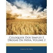 Coloquios DOS Simples E Drogas Da India, Volume 2