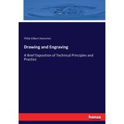 Drawing and Engraving : A Brief Exposition of Technical Principles and Practice (Paperback)
