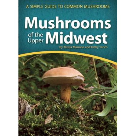 Mushrooms of the Upper Midwest : A Simple Guide to Common