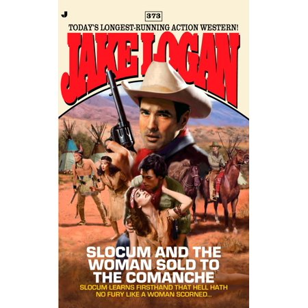 Slocum And The Woman Sold To The Comanche