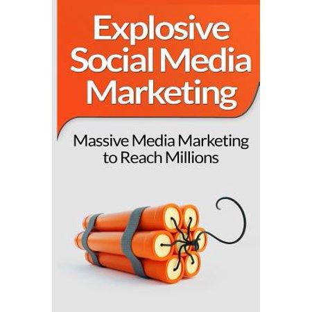 Social Media Marketing  Explosive Social Media Marketing And Social Media Strategy Using Facebook  Twitter  Instagram And More