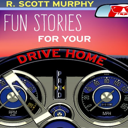 Fun Stories For Your Drive Home - Audiobook